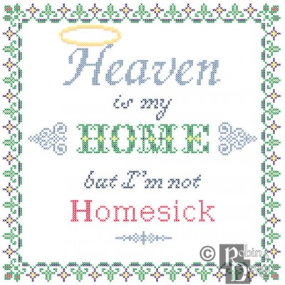 Heaven is my Home but I'm not Homesick Cross Stitch Pattern PDF Download