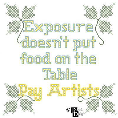 Exposure Doesn't Put Food On the Table, Pay Artists Cross Stitch Pattern PDF Download